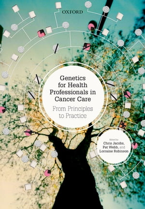 Genetics for Health Professionals in Cancer Care From Principles to Practice