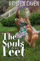 The Souls of Her Feet (a novel cinderella) Cover Image