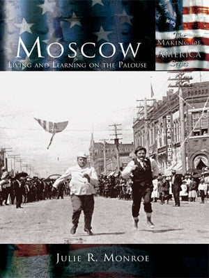 Moscow Living and Learning on the Palouse