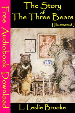 The Story of the Three Bears [ Illustrated ] [ Free Audiobooks Download ]