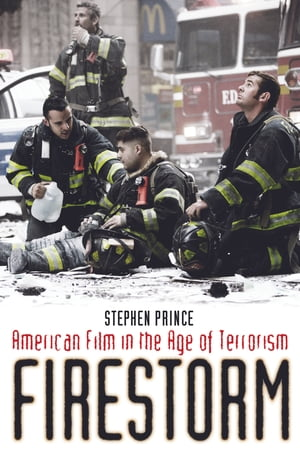 Firestorm American Film in the Age of Terrorism
