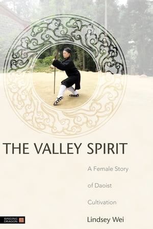 The Valley Spirit A Female Story of Daoist Cultivation Second Edition