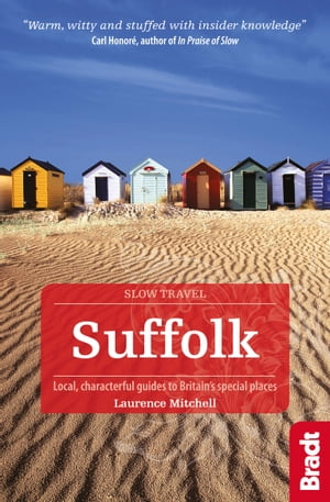 Suffolk: Local, characterful guides to Britain's Special Places