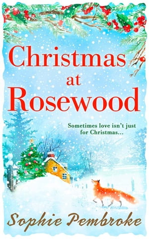 Christmas at Rosewood: The perfect Christmas short story to curl up with festive season!