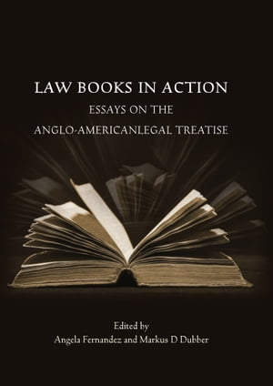 Law Books in Action Essays on the Anglo-American Legal Treatise