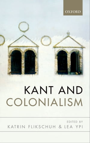 Kant and Colonialism Historical and Critical Perspectives