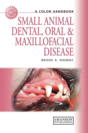 Small Animal Dental,  Oral and Maxillofacial Disease A Colour Handbook