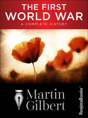 The First World War A Complete History