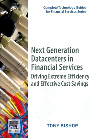 Next Generation Data Centers in Financial Services Driving Extreme Efficiency and Effective Cost Savings