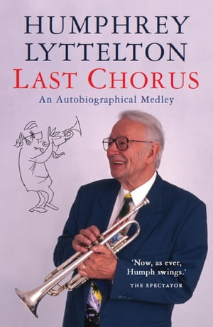 Last Chorus An Autobiographical Medley