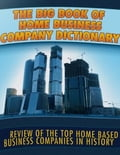 online magazine -  The Big Book of Home Business Company Dictionary - Review of the Top Home Based Business Companies In History