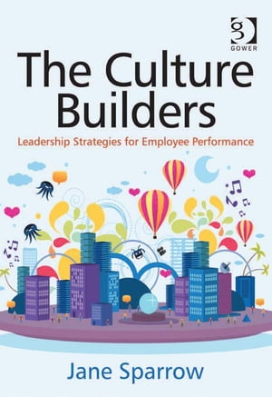 The Culture Builders Leadership Strategies for Employee Performance