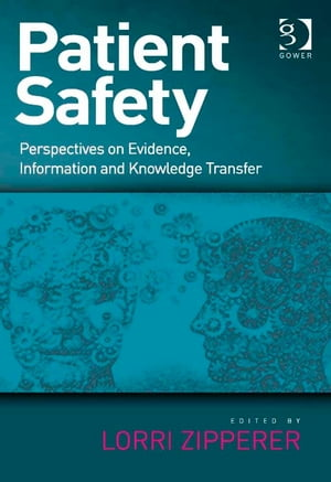 Patient Safety Perspectives on Evidence,  Information and Knowledge Transfer