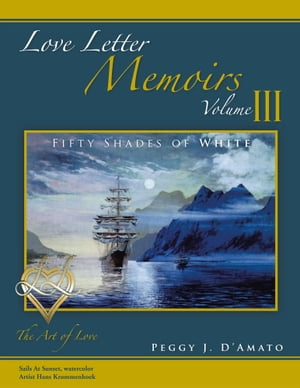 Love Letter Memoirs Volume III The Art of Love Fifty Shades of White Trilogy