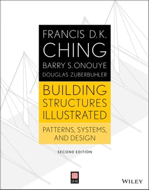 Building Structures Illustrated Patterns,  Systems,  and Design