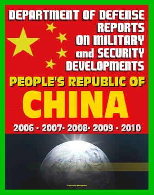 Department of Defense Reports on Military and Security Developments Involving the People's Republic of China 2006 through 2010: People?s Liberation Ar