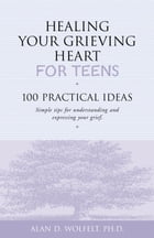 Healing Your Grieving Heart for Teens Cover Image