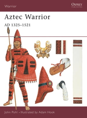 Aztec Warrior AD 1325?1521