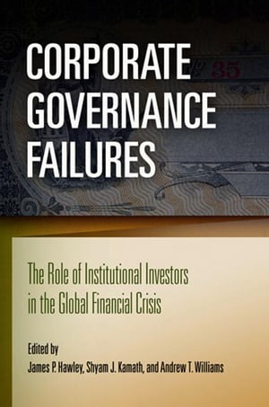 Corporate Governance Failures The Role of Institutional Investors in the Global Financial Crisis