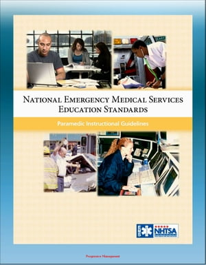 National Emergency Medical Services Education Standards: Paramedic Instructional Guidelines