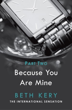 Because I Could Not Resist (Because You Are Mine Part Two) Because You Are Mine Series #1