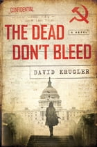 The Dead Don't Bleed: A Novel (Ellis Voigt Thrillers) Cover Image
