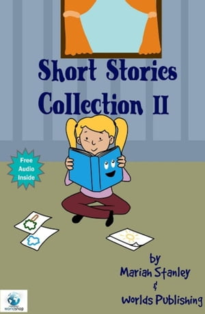 Short Stories Collection II (Just for Kids ages 4 to 8 years old) Short Stories for Kids,  #2