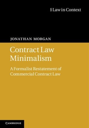 Contract Law Minimalism A Formalist Restatement of Commercial Contract Law