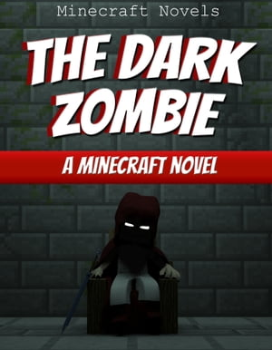 The Dark Zombie A Minecraft Novel