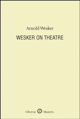 Wesker on Theatre
