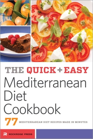 The Quick & Easy Mediterranean Diet Cookbook: 76 Mediterranean Diet Recipes Made in Minutes