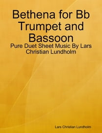 Bethena for Bb Trumpet and Bassoon - Pure Duet Sheet Music By Lars Christian Lundholm