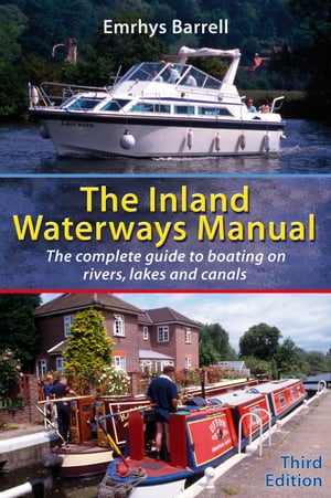 Inland Waterways Manual The Complete Guide to Boating on Rivers,  Lakes and Canals