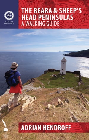The Beara & Sheep's Head Peninsulas: A Walking Guide