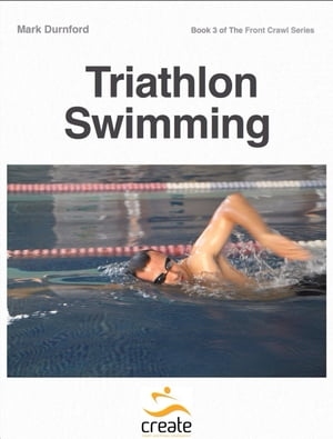 Triathlon Swimming Including training sessions for event preparation,  stroke adaptations,  front crawl turns and video clips to illustrate techniques