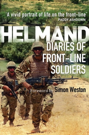 Helmand Diaries of Front-line Soldiers