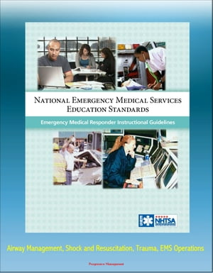 National Emergency Medical Services Education Standards Emergency Medical Responder Instructional Guidelines: Airway Management,  Shock and Resuscitati