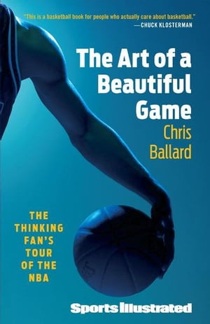 The Art of a Beautiful Game The Thinking Fan's Tour of the NBA