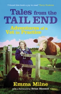 Tales from the Tail End: The Adventures of a Vet in Practice