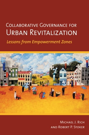 Collaborative Governance for Urban Revitalization Lessons from Empowerment Zones