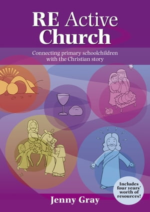 RE Active Church Connecting every primary school child with the Christian story