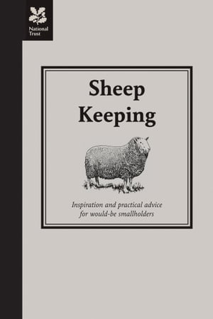 Sheep Keeping Inspiration and practical advice for would-be smallholders