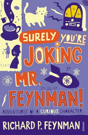 Surely You're Joking Mr Feynman Adventures of a Curious Character as Told to Ralph Leighton