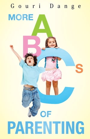 More ABCs of Parenting