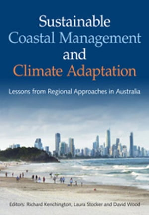 Sustainable Coastal Management and Climate Adaptation Global Lessons from Regional Approaches in Australia