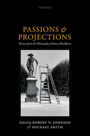 Passions and Projections Themes from the Philosophy of Simon Blackburn