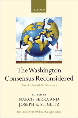 The Washington Consensus Reconsidered Towards a New Global Governance