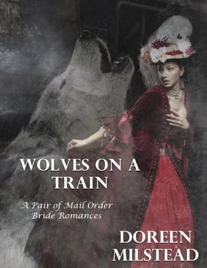 Wolves On a Train – a Pair of Mail Order Bride Romances