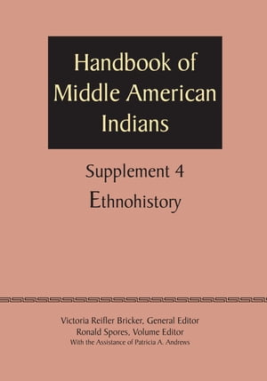 Supplement to the Handbook of Middle American Indians,  Volume 4 Ethnohistory