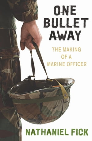 One Bullet Away The making of a US Marine Officer